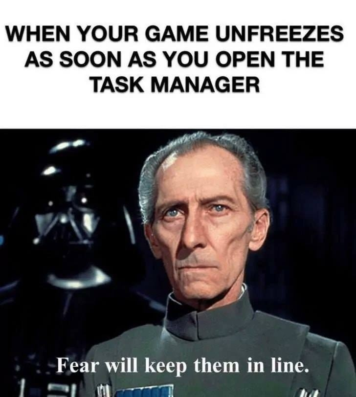 Fear the Taskmanager. .. When task manager stops responding too.