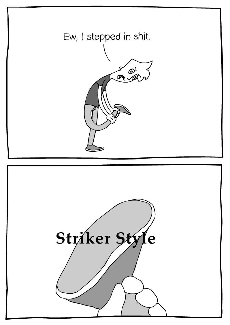 Filthy Striker Style plebs. GLORIOUS BUSHIDO STYLE MASTER RACE.. Adept style=Best style