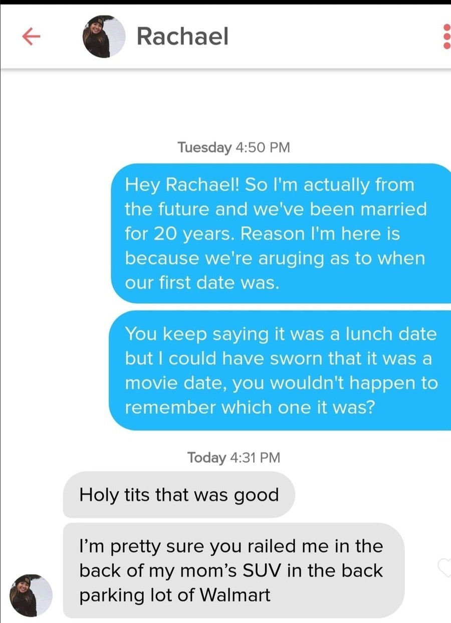 First Date. .. I tried this opener for a while, didn't work out in Germany. No fun allowed