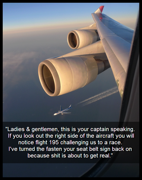 Flight 195 is a . . Ladies at gentlemen, this is your captain speaking. If you look out the right side of the aircraft you will notion flight 195 challenging us