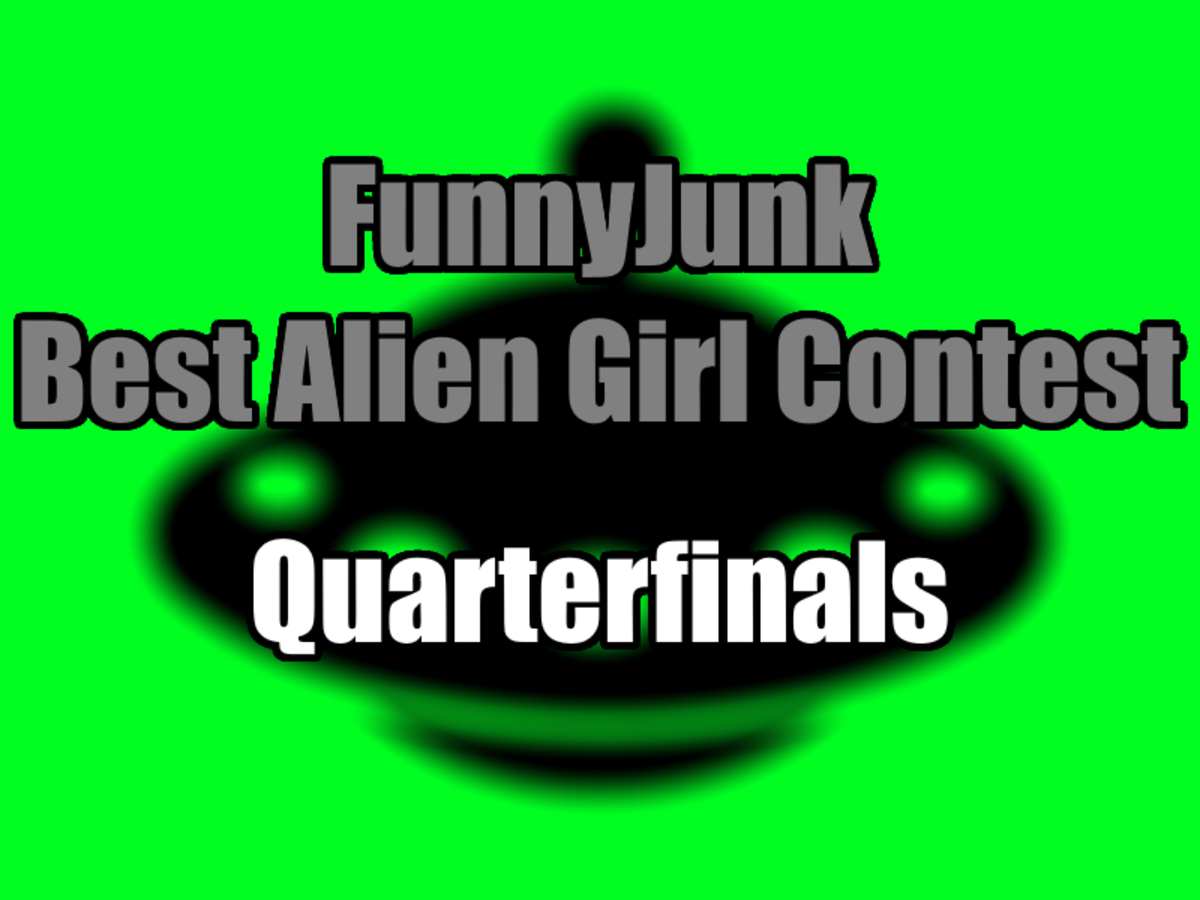 "FunnyJunk Best Alien Girl Contest: Quarterfinals. Round of 16: ""Looks like someone's not getting those Haltmanns. A lawsuit for slander from the Haltmann W"