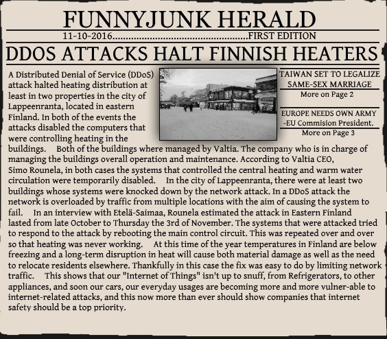 Funnyjunk Herald - 11/10/2016. . FUNNYJUNK HERALD t ASWAN SET TO LEGALESE A Distributed Denial mams) c'';,., attack halted heating distribution at least in two