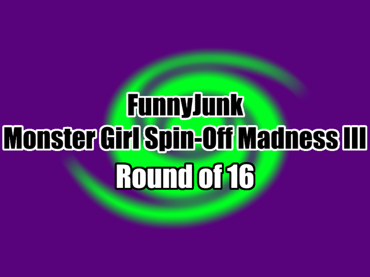 """FunnyJunk Monster Girl Spin-Off Madness III: Round of 16. Round of 32: """"Is there anything stronger than diamonds? My dick is stronger than that"""" &quot"""