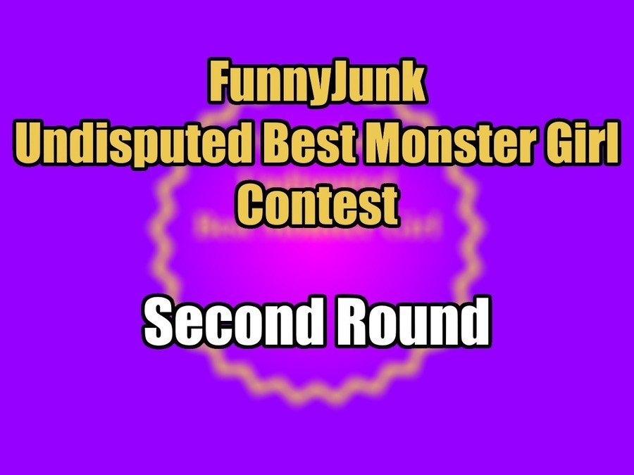 """FunnyJunk Undisputed Best Monster Girl Contest: Second Round. First Round: """"I swear to god if people vote against demon mom I'll a pineapple."""" """"Y"""