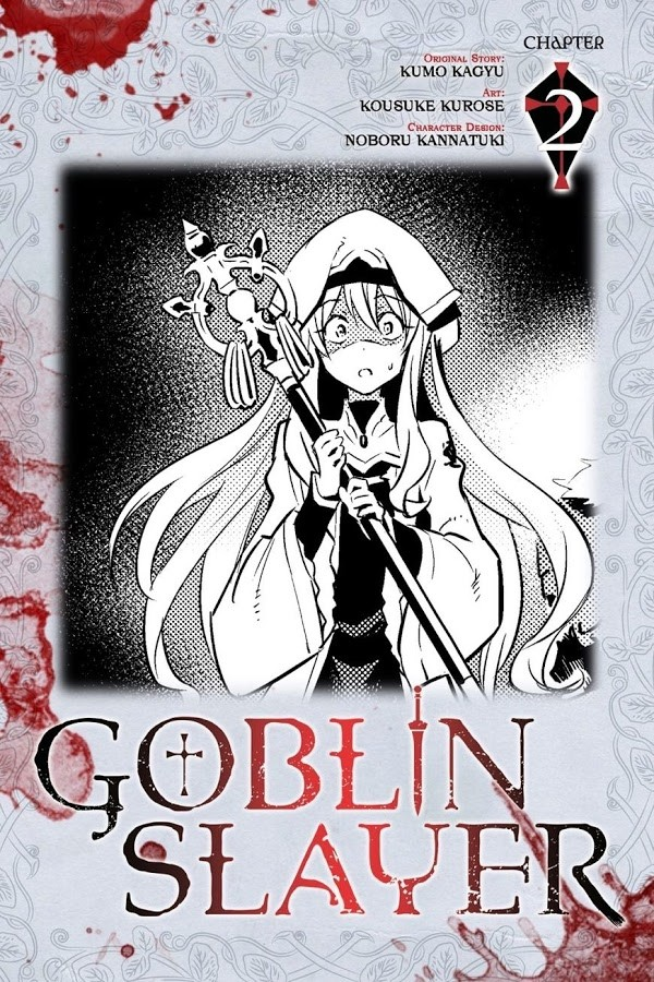 Goblin Slayer Chapter 2 part 1. Warning: Before you read further, I recommend to the readers who are familiar to Berserk and other gory series and to those for
