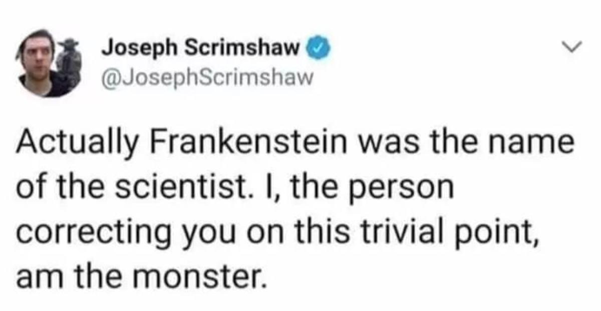"grotesque Yak. .. ""Frankenstein was the monster"""