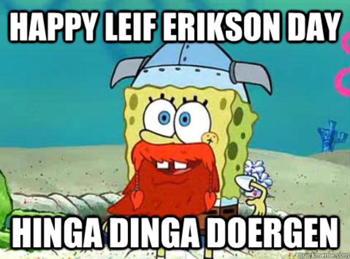 Happy Leif Erikson day. .. Thank you
