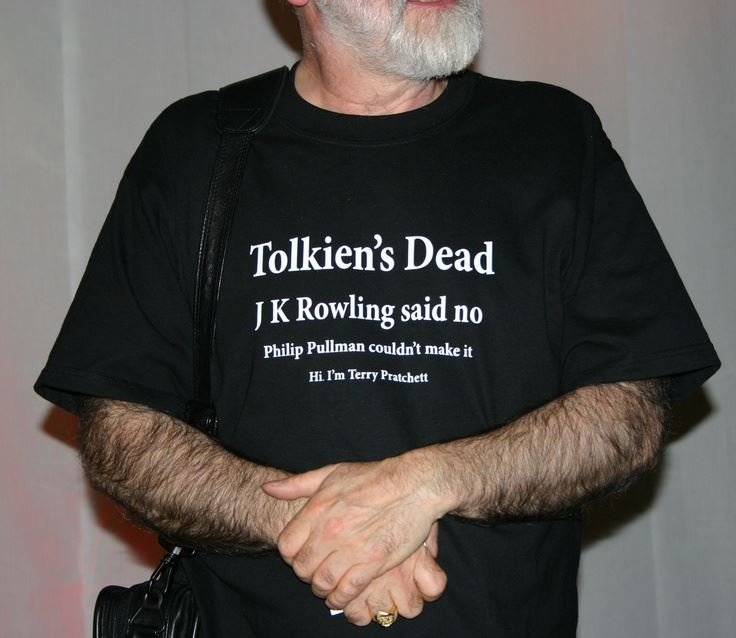 He has Alzheimer's. . I _Tolkien' s Dead K Rowling said no. god damnit. the discworld series made me who i am today they touched me in ways the local catholic priest never could.