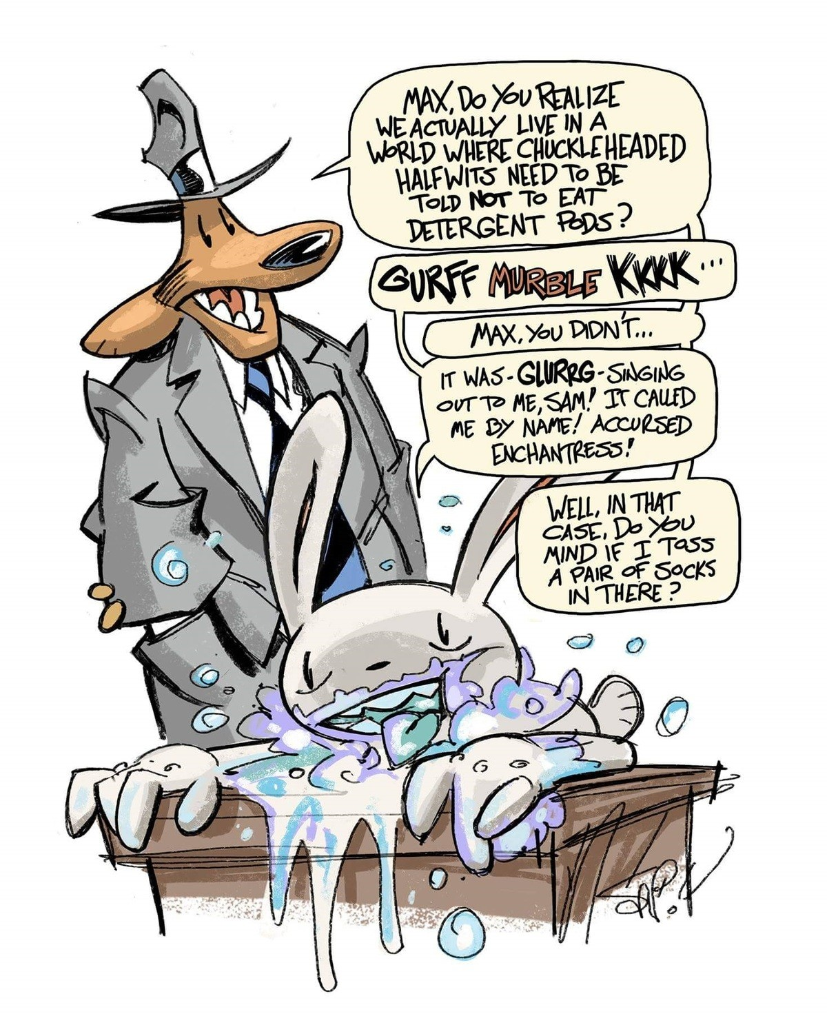 """He's clean. . bl mm NEED To 5; T Mr TO DAT"""" as 97 NAME! Among, -D A Phutt of Socks THERE ?. God, I miss Sam and Max. They actually had good humor. Even in the Poker Night at the Inventory games, which were lackluster in my opinion."""