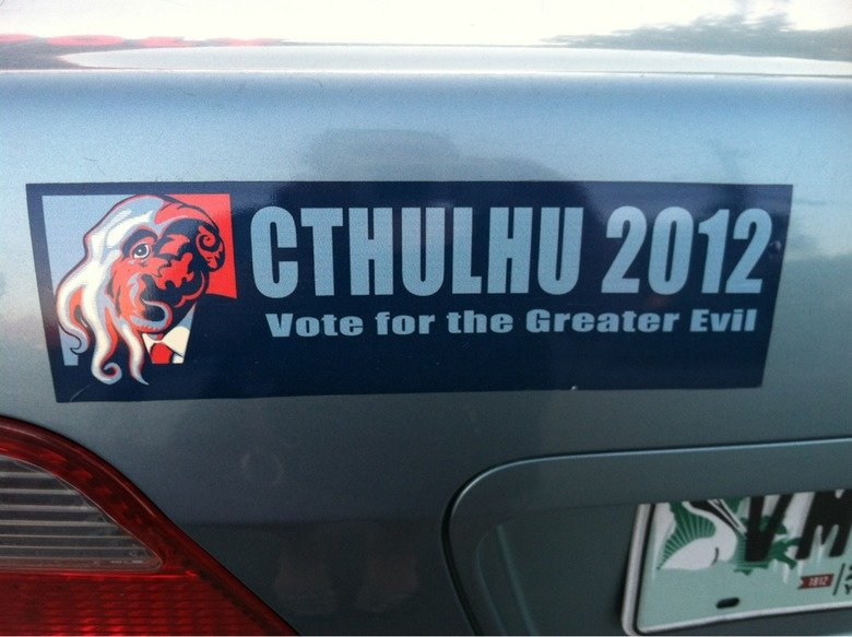 He's got my vote. .. oh Cthulhu isnt evil, hes honest about what he does true evil are manipulative assholes we have now we'd prefer cthulhu