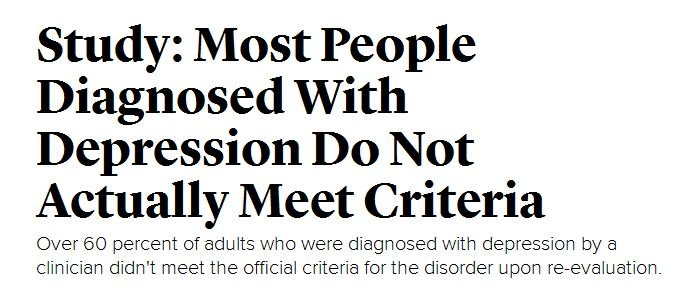 Hide Your Pain Harold. . Study: Most People Diagnosed With Depression Do Not Actually Meet Criteria Over 60 percent of adults who were with depression by a clin