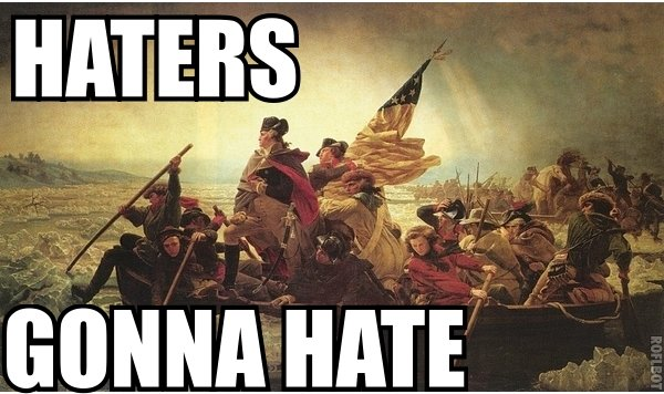 Historical haters. .