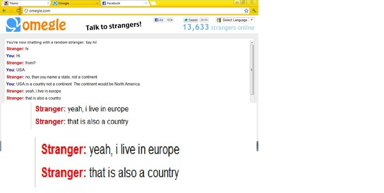 Hmmmm, really?. Europe now a country too.. iid . Mi) omeglerox it] iall Elike '.q. ii. r. iki:. (sparest/ cs.) a Select Language I T 1!. i, ?, omegle Talk to st