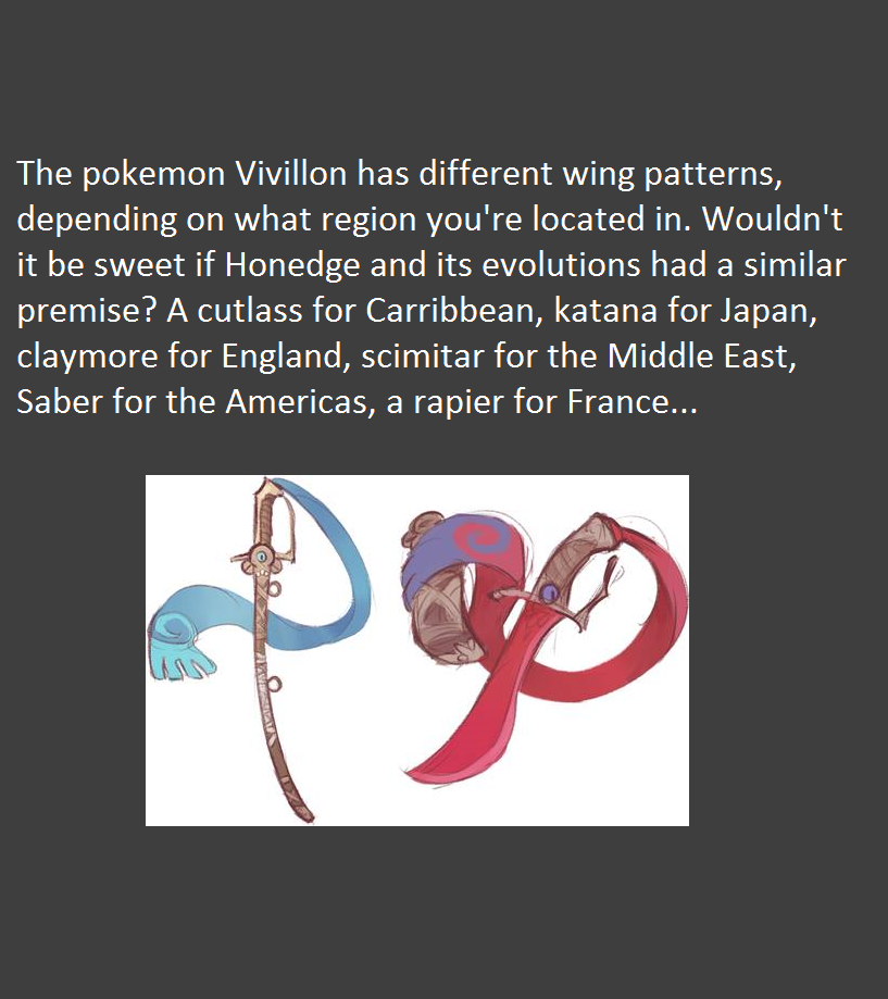 Honedge. Omelette du Fromage. The pokemon 1/ ivision has different wing patterns, depending on what region you' re located in. Wouldn' t it be sweet if Coledge