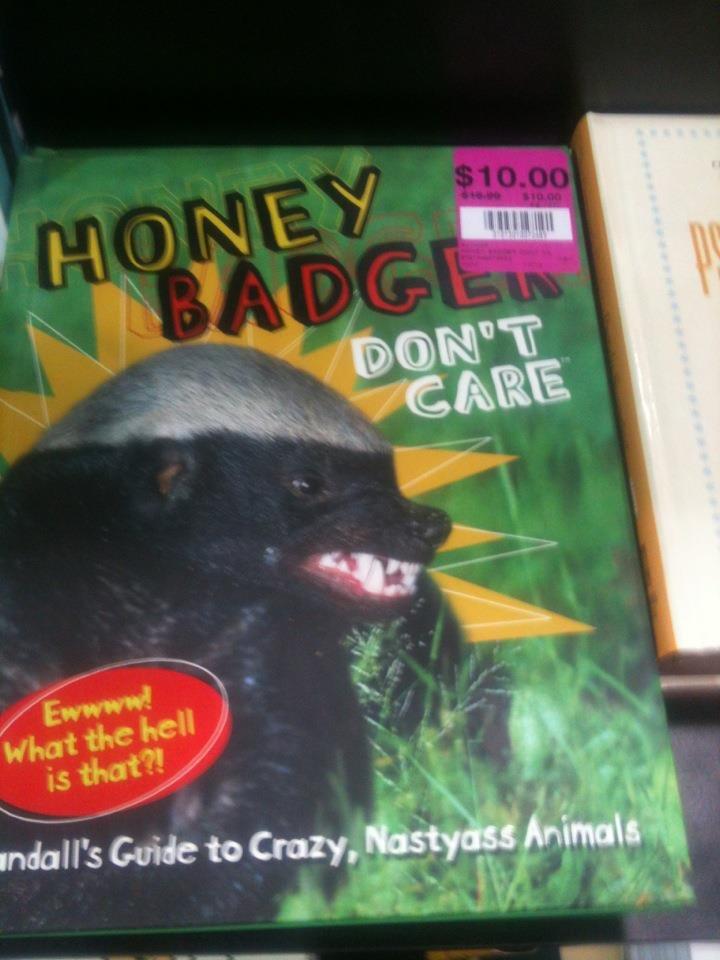honey badger. ....