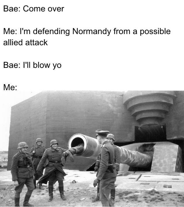 Horny Nazis. . Bae: Come over Me: I' m defending Normandy from a possible allied attack Bae: I' ll blow yo. NEW FLASH