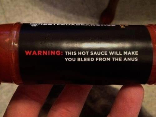 """Hot sauce. . t""""' THIS HOT' SAUCE WILL MAKE you BLEED F' THE ANUS"""