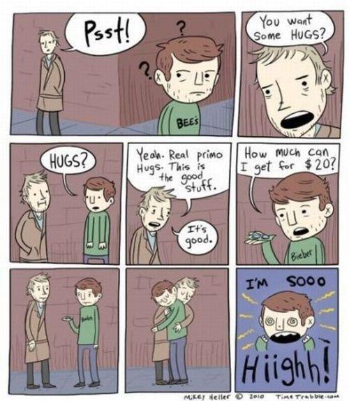 Hugs Not Drugs. Now imagine if he had $50!. You wan? Salt: Hum? Hum may can I in aim. Feel's good, man.(: