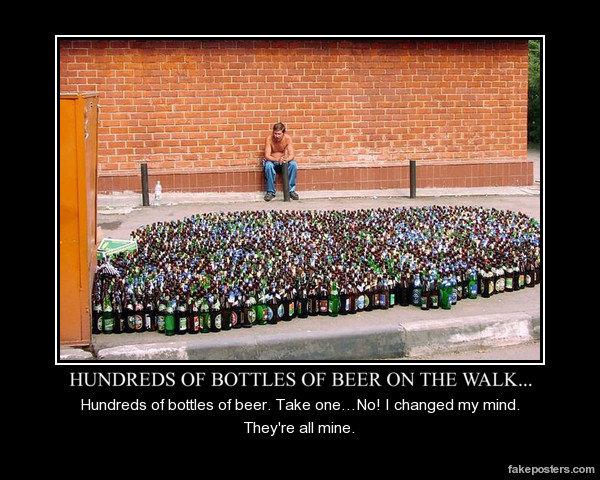 Hundreds of bottles of beer on the walk.. Hundreds of bottles of beer....