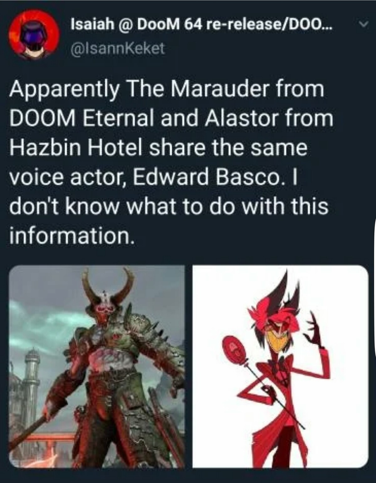 I don't either. .. From flirty radio demon to doomguy's closest equal