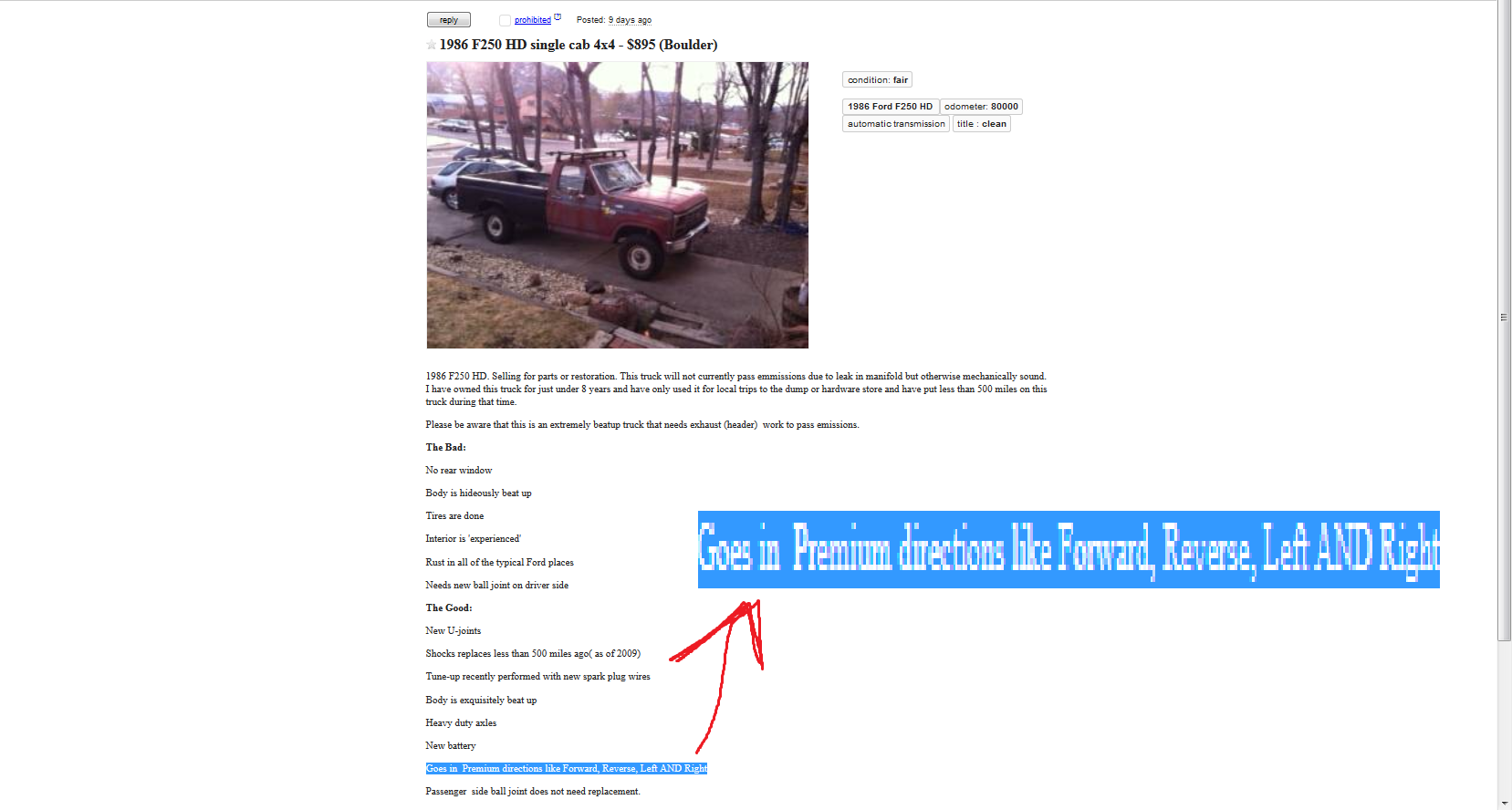 """I heard Craig has a list.. My uncle makes meth.. EID single call: 414 - was (Boulder) t: condition: fair Ford HO . title 2 clean Tucked, New battery. """"Shocks replaced 500 miles ago (since 2009)"""" """"I drove this truck 500 miles since I owned it (8 years)"""" I think your uncle is using his own s"""
