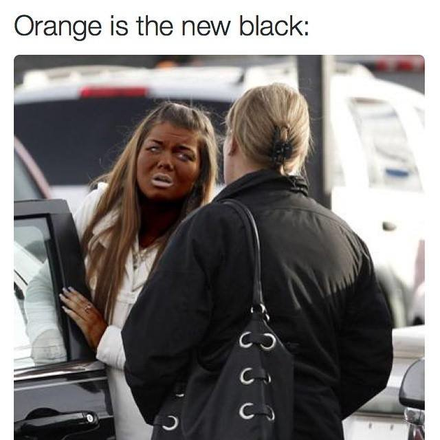 idk what to say. . is the new black:. i thought black was the new orange.