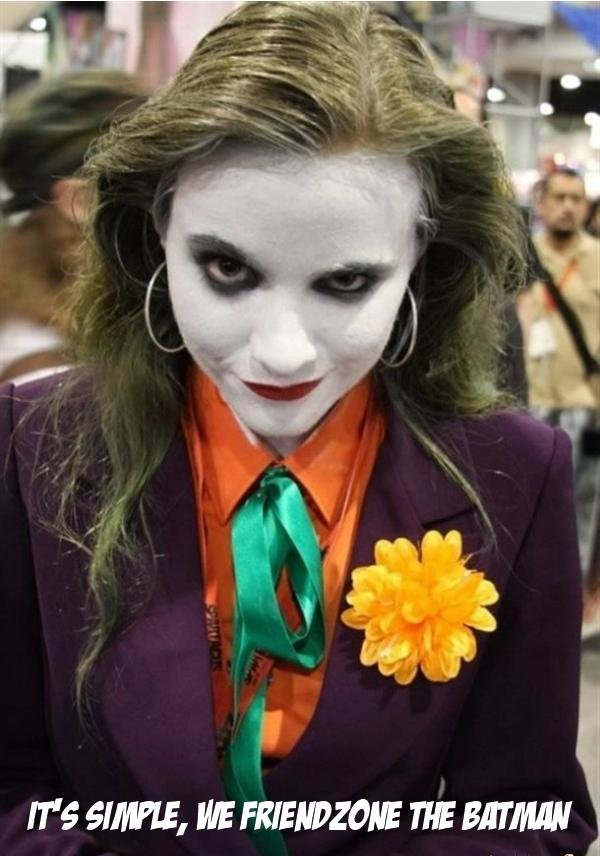 If Joker Was A Woman..... Let's See How Batman Defeats This Girl Joker... The friend Zone is not real she just isn't attracted to you