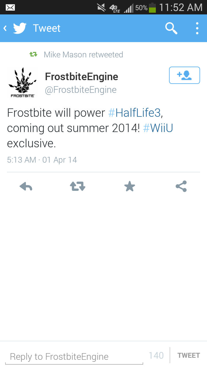 If only. . Mike Mason retweeting i i, 4, Frostbite Engine , Frostbite will power #, Corning out summer 2014! #Wiiu exclusive. 5: q on Apr M Reply to TWEET. Man, it worries me on Aprils Fools if somethings are jokes or not