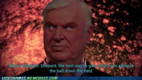 "Illusive Madden. Saw this on memebase, laughed till it hurt.. l"" the ball down the field. i up ."