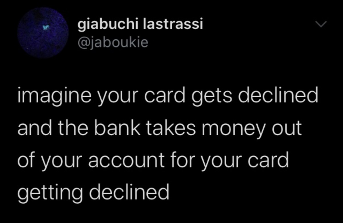 imagine. .. This is literally why I refuse to get an overdraft and the exact reason my bank keeps sending me letters to upgrade my account so it has an overdraft. They're a