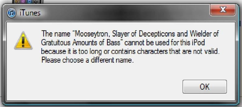 """iTunes is being a picky whore. I was restoring my iPod and I got a chance to rename it but all of a sudden BOOM error pop up :/. The name """", Siltier of Deceptio"""