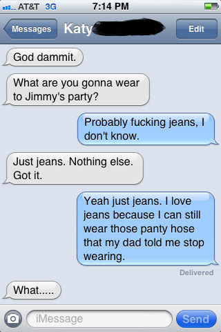 """Jeans. I can't wait to see Jimmy's face.. u, ATAT as an PM liar' a Messages H What are you gonna wear """"., m Jimmy' s party? F' fucking jeans; I dent know. Just"""