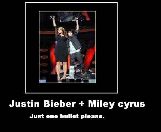 Justin Bieber and Miley Cyrus. Thumbs up if you hate adleaste one of them >. Justin Weber + Miley cyrus Just one bullet please.. they would make a good porn movie, the two scream like silly girls.