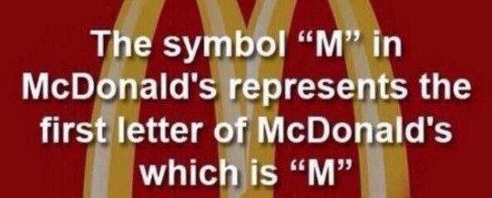 """Kickassfacts. How did I not know about this for almost 25 years?. The symbol """"M"""" in McDonald' s the first letter of McDonald' s f which is """"M"""". mfw"""