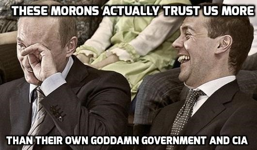 Laughing at Morons. . f THESE ACTUALLY, TRUST HYDRE THEIR OWN GOUVERMENT AND CIA. Funny how some people support Trump and Putin, because they think they are both anti-Establishment. The Putin-Medvedev dynasty in Russia has been the establishm