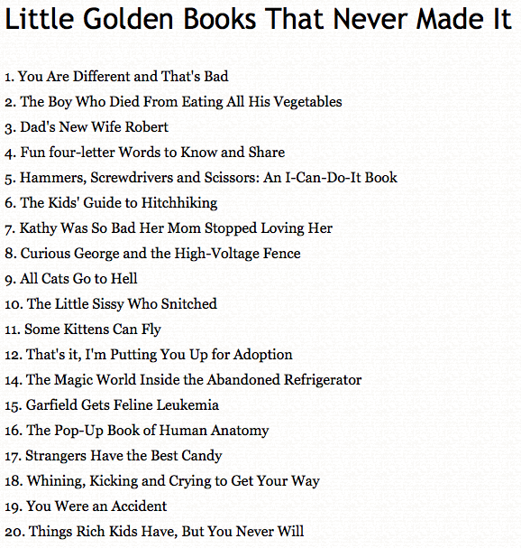 Little Golden Books That Never Made It. Hopefully other people remember these besides me, but if you don't, they were children books that offered advice to litt