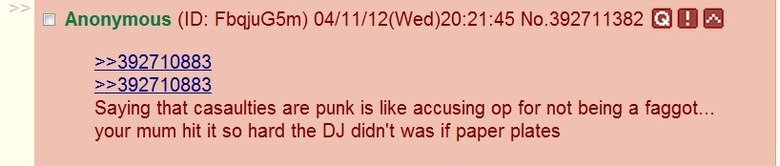 Make sense of this?. A discussion on punk rock is derailed by the following argument. Saying that casualties are punk is like accusing op for not being a faggot