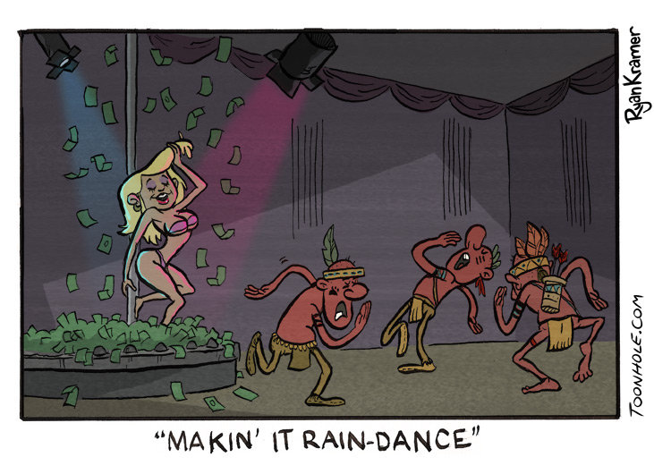MAke it Rain. Credit to Toonhole(.)com. ikill! kiill ! ! lli. I nearly myself laughing, you made my day I've had this ass cold all weekend and this made me feel so much better, you deserve many thumbs
