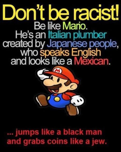 """Mario. not sure if repost... just something found on facebook. Cayn t xxiii) racist! Be like. Mano. who speaks English and looks like a . wtt, miimii"""" lailii? t"""