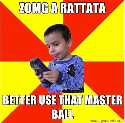Masterball. my little bro used his masterball on a zubat...