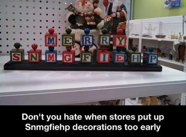 Meanwhile, On the 31st August. Source: dumpaday subscribe for more. Don' t you hate when stores put up decorations too early. Merry Snmgfiehp!