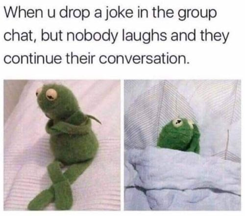 meirl. .. Then it get worse when your say it again and somone asks you why you repeated yourself