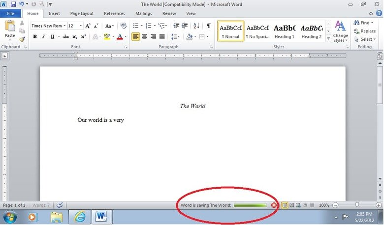 Microsoft Word Is a Friggin Hero!. What I realised making sure the kick-ass beginning of my awesome paper was saved.. a. Font a Paragraph a Our world is a very. Our world is a very...? what? Tell me