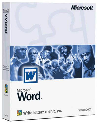 microsoft word. write letterz n , yo<br /> more funny junk on my profile!.