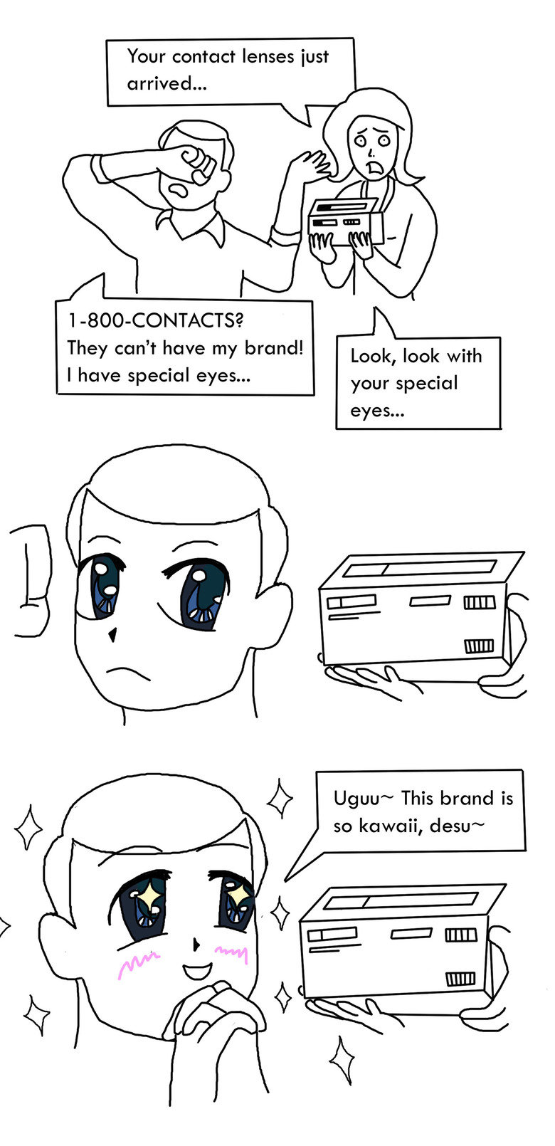 My Brand!. Imagine the size of those contacts.... Your contact lenses just They can' t have my brand! Look, look with I have special eyes... your special This b