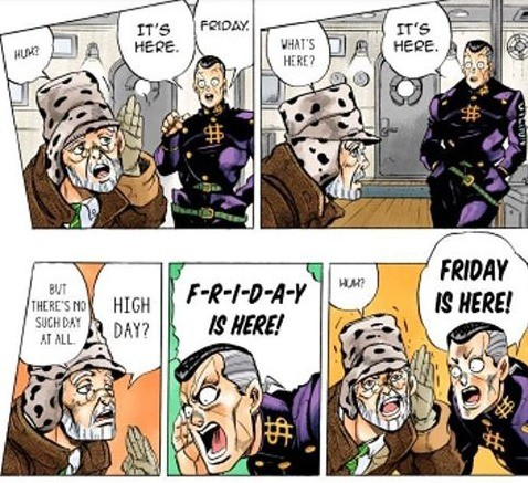 """My"" JoJo Memes: It's Friday!!!. . jurist from Frag ttr g, You' re . Go wway.d fstc), blige 3 Eld myFRIDAY AIRHOLE!. I wouldn't be surprised if that was an actual game theory"