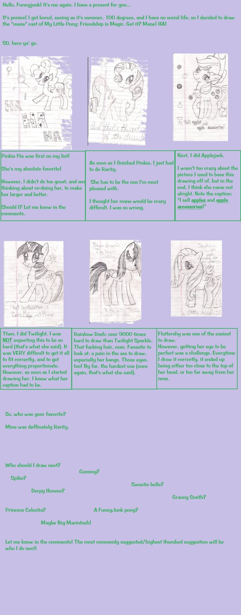 My Little Pony: Friendship is Magic. Here are some drawings for all of my bronies! Enjoy! Note: You may have to enlarge it... So, I noticed that when you enlarg
