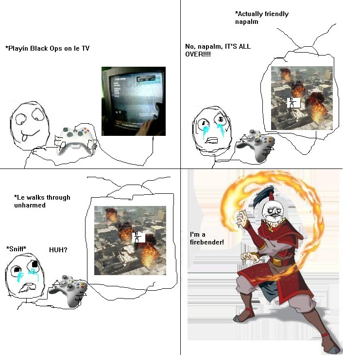 """Napalm. It took me a while to make this after i got the idea, but enjoy! . Actually friendly napalm playin Black Ops an TV It/ lg,).""""""""' IT' S ALL Le walks throu"""