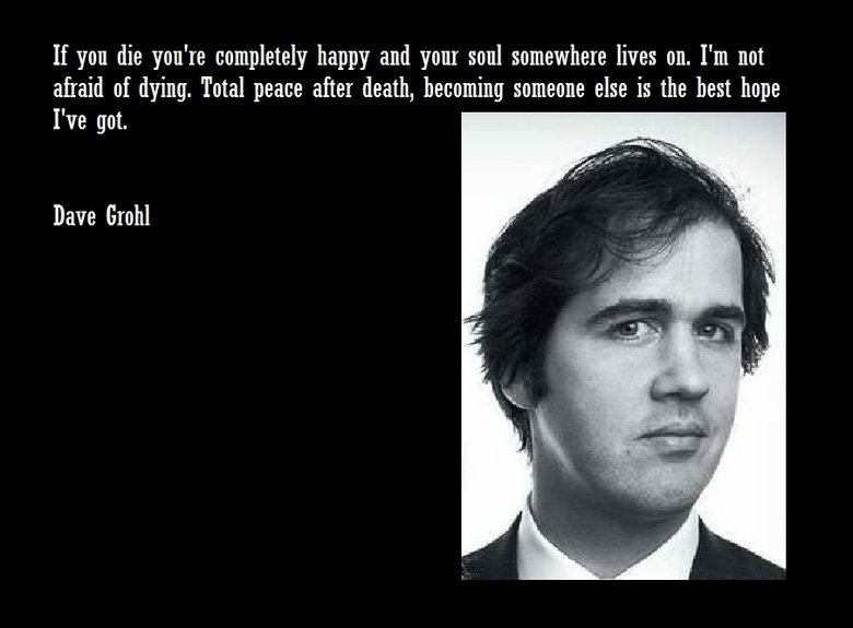 Nirvana quote. If you love Nirvana you will get this.. That's Krist Novoselic not Dave Grohl you moron