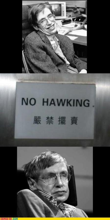 No Hawking. win.. fail